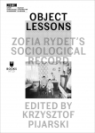Object Lessons. Zofia Rydet's Sociological Record