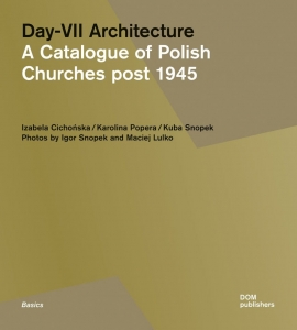 Day-VII Architecture. A Catalogue of Polish Churches post 1945