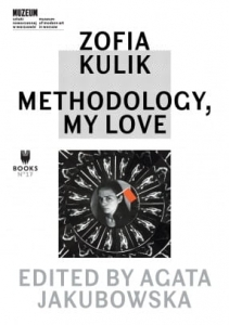 Zofia Kulik: Methodology - My Love