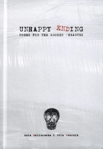 Unhappy ending. Poems for the Broken/Hearted