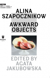 ALINA SZAPOCZNIKOW AWKWARD OBJECTS Red. Agata Jakubowska