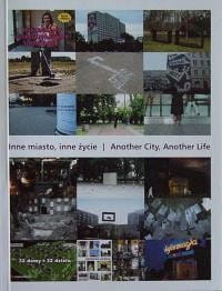 INNE MIASTO, INNE ŻYCIE | ANOTHER CITY, ANOTHER LIFE Red. Joanna Sokołowska, Benjamin Cope