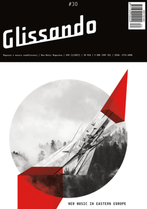 Glissando #30 - New Music in Eastern Europe